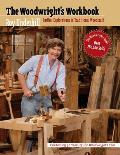 Woodwrights Workbook Further Explorations in Traditional Woodcraft