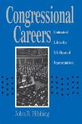 Congressional Careers: Contours of Life in the U.S. House of Representatives