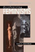 Decolonizing Feminisms Race Gender & Empire Building