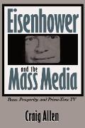 Eisenhower & The Mass Media Peace