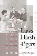 Laws Harsh As Tigers: Chinese Immigrants and the Shaping of Modern Immigration Law