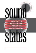 Sound States: Innovative Poetics and Acoustical Technologies