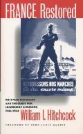 France Restored Cold War Diplomacy & the Quest for Leadership in Europe 1944 1954