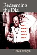 Redeeming the Dial Radio Religion & Popular Culture in America