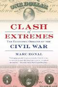Clash of Extremes the Economic Origins of the Civil War