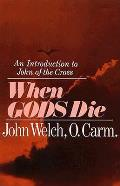 When Gods Die An Introduction To John Of