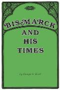 Bismarck & His Times
