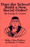 Dare The School Build A New Social Order
