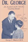 Dr. George: An Account of the Life of a Country Doctor
