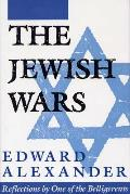 Jewish Wars Reflections by One of the Belligerents