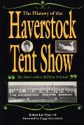 History of the Haverstock Tent Show The Show with a Million Friends