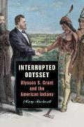 Interrupted Odyssey: Ulysses S. Grant and the American Indians