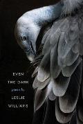 Even the Dark