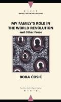 My Family's Role in the World Revolution: And Other Prose
