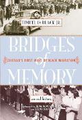 Bridges of Memory Chicagos First Wave of Black Migration