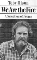 We Are the Fire A Selection of Poems
