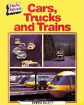 Facts About Cars Trucks & Trains