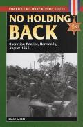 No Holding Back Operation Totalize Normandy August 1944