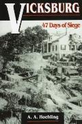 Vicksburg 47 Days of Siege