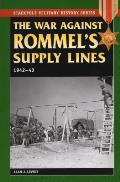 War Against Rommel's Supply Lines, 1942-43