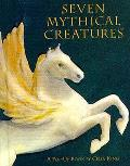 Seven Mythical Creatures A Pop Up Book