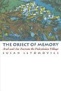 Object of Memory Arab & Jew Narrate the Palestinian Village
