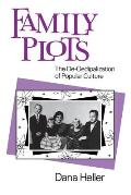 Family Plots: The De-Oedipalization of Popular Culture