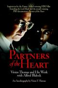 Partners Of The Heart Vivien Thomas & His Work with Alfred Blalock