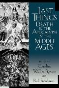 Last Things Death & the Apocalypse in the Middle Ages