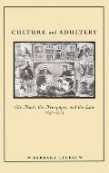 Culture and Adultery: The Novel, the Newspaper, and the Law, 1857-1914