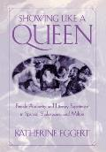 Showing Like a Queen: Female Authority and Literary Experiment in Spenser, Shakespeare, and Milton