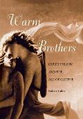 Warm Brothers: Queer Theory and the Age of Goethe