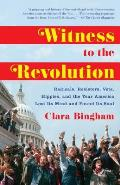 Witness to the Revolution Radicals Resisters Vets Hippies & the Year America Lost Its Mind & Found Its Soul