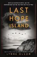 Last Hope Island Britain Occupied Europe & the Brotherhood That Helped Turn the Tide of War