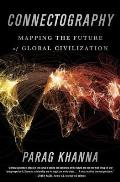Connectography Mapping the Future of Global Civilization