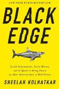 Black Edge Inside Information Dirty Money & the Quest to Bring Down the Most Wanted Man on Wall Street