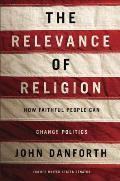 Relevance of Religion How Faithful People Can Change Politics
