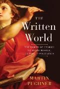 Written World How Literature Shaped Civilization