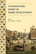 Foundational Essays in James Joyce Studies