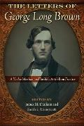 The Letters of George Long Brown: A Yankee Merchant on Florida's Antebellum Frontier