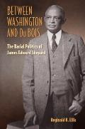 Between Washington and Du Bois: The Racial Politics of James Edward Shepard