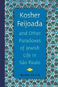 Kosher Feijoada and Other Paradoxes of Jewish Life in S?o Paulo