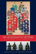 Archaeology of Ancestors: Death, Memory, and Veneration