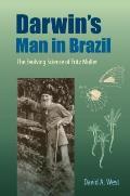 Darwin's Man in Brazil: The Evolving Science of Fritz M?ller