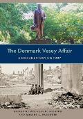 The Denmark Vesey Affair: A Documentary History