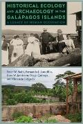 Historical Ecology and Archaeology in the Gal?pagos Islands: A Legacy of Human Occupation