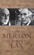 When Prophecy Still Had a Voice The Letters of Thomas Merton & Robert Lax