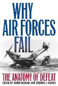 Why Air Forces Fail: The Anatomy of Defeat