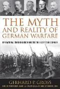 The Myth and Reality of German Warfare: Operational Thinking from Moltke the Elder to Heusinger