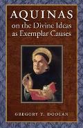 Aquinas on the Divine Ideas as Exemplar Causes